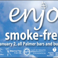 A ballot initiative passed by voters in 2012 made Palmer the first smoke-free community in the Mat-Su Borough